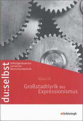 du:selbst: Großstadtlyrik des Expressionismus, Klaus Lill