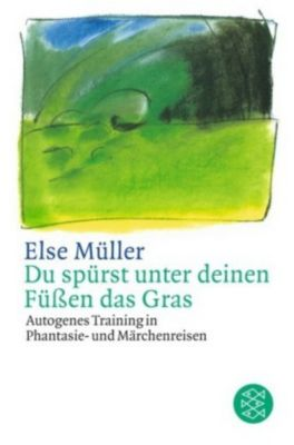 Du spürst unter deinen Füßen das Gras - Else Müller pdf epub