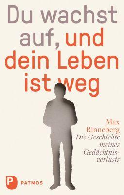 Du wachst auf, und dein Leben ist weg, Ulrich Beckers, Max Rinneberg