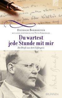 Du wartest jede Stunde mit mir - Dietrich Bonhoeffer |