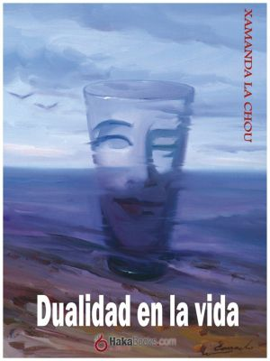 Dualidad en la vida, Xamana La Chou