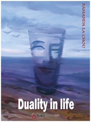 Duality in life, Xamana La chou