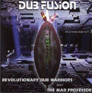 Dub Fusion, Revolutionary Dub Warriors