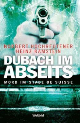 Dubach im Abseits, Heinz Ramstein, Norbert Hochreutener