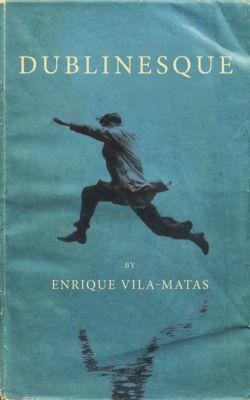Dublinesque, Enrique Vila-Matas