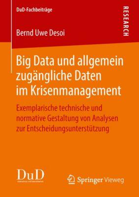DuD-Fachbeiträge: Big Data und allgemein zugängliche Daten im Krisenmanagement, Bernd Uwe Desoi