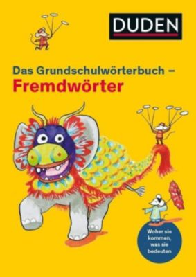 Duden Das Grundschulwörterbuch - Fremdwörter, Ulrike Holzwarth-Raether, Annette Raether, Christoph Gerhardt