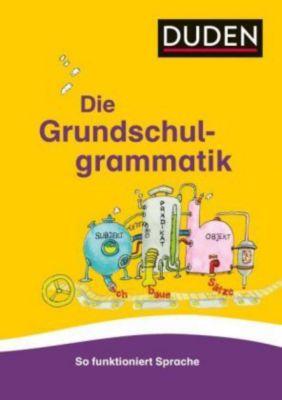 Duden - Die Grundschulgrammatik, Ulrike Holzwarth-Raether, Ute Müller-Wolfangel