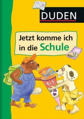 Duden, Jetzt komme ich in die Schule!, Ute Müller-Wolfangel, Ulrike Holzwarth-Raether