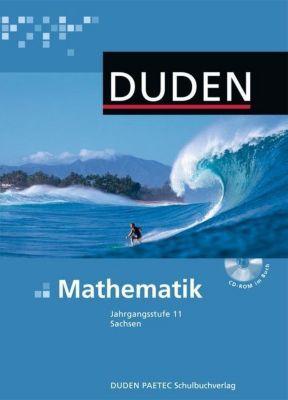 Duden Mathematik, Ausgabe Gymnasium Sachsen: Jahrgangsstufe 11, Lehrbuch m. CD-ROM
