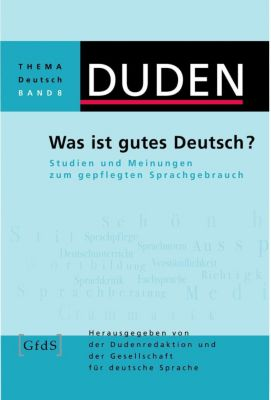 Duden Thema Deutsch: Bd.8 Was ist gutes Deutsch?, Armin Burkhardt