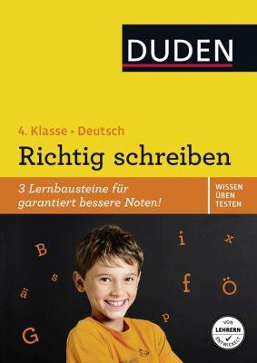 Duden Wissen - Üben - Testen: Deutsch - Richtig schreiben 4. Klasse, Ulrike Holzwarth-Raether, Ute Müller-Wolfangel
