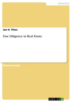 Due Diligence in Real Estate, Jan H. Thies