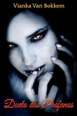 Duelo dos Profanos - A redenção do Vampiro, Vianka Van Bokkem