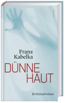 Dünne Haut, Franz Kabelka
