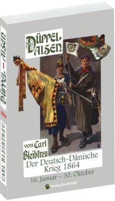 Düppel-Alsen - Der Deutsch-Dänische Krieg 1864, Carl Bleibtreu