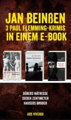 Dürers Mätresse / Sieben Zentimeter / Hausers Bruder: Drei Krimis in einem E-Book, Jan Beinßen