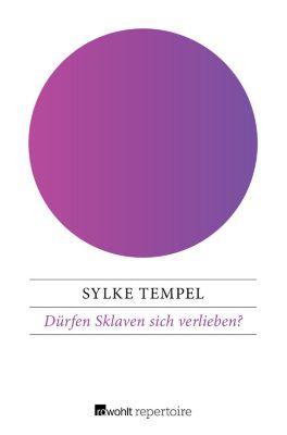 Dürfen Sklaven sich verlieben?, Sylke Tempel