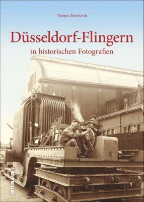 Düsseldorf-Flingern in historischen Fotografien, Thomas Bernhardt