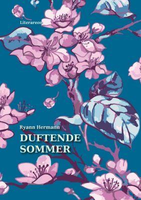 Duftende Sommer - Ryann Hermann |