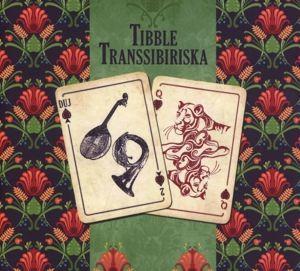 Duj, Tibble Transsibiriska