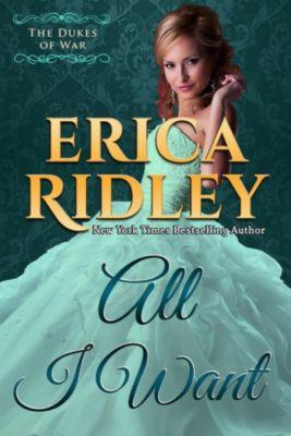 Dukes of War: All I Want (Dukes of War, #8), Erica Ridley