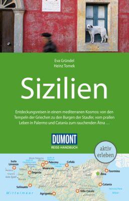 DuMont Reise-Handbuch E-Book: DuMont Reise-Handbuch Reiseführer Sizilien, Heinz Tomek, Eva Gründel