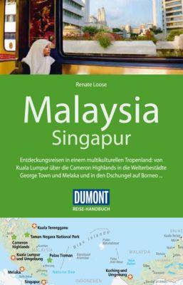 DuMont Reise-Handbuch E-Book: DuMont Reise-Handbuch Reiseführer Malaysia, Singapur, Stefan Loose, Renate Loose, Mischa Loose