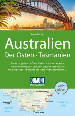 DuMont Reise-Handbuch E-Book: DuMont Reise-Handbuch Reiseführer Australien, Der Osten und Tasmanien, Roland Dusik