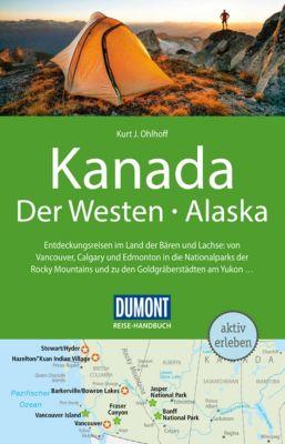 DuMont Reise-Handbuch E-Book: DuMont Reise-Handbuch Reiseführer Kanada, Der Westen, Alaska, Kurt Jochen Ohlhoff