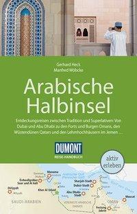 DuMont Reise-Handbuch Reiseführer Arabische Halbinsel, Gerhard Heck, Manfred Wöbcke