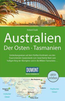 DuMont Reise-Handbuch Reiseführer Australien, Der Osten und Tasmanien - Roland Dusik |