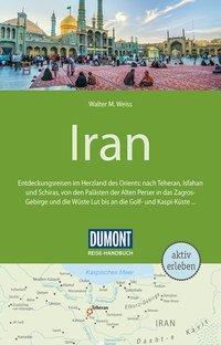 DuMont Reise-Handbuch Reiseführer Iran - Walter M. Weiss |