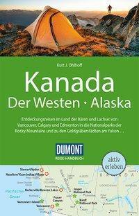 DuMont Reise-Handbuch Reiseführer Kanada, Der Westen, Alaska, Kurt Jochen Ohlhoff