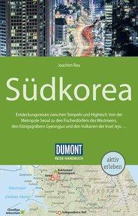 DuMont Reise-Handbuch Reiseführer Südkorea, Joachim Rau