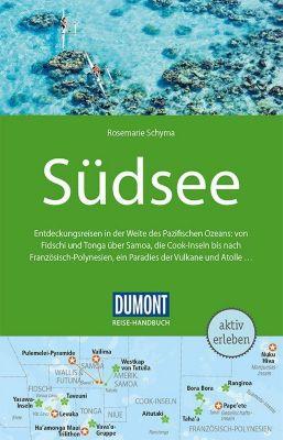 DuMont Reise-Handbuch Reiseführer Südsee - Rosemarie Schyma |