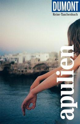 DuMont Reise-Taschenbuch Apulien - Jacqueline Christoph pdf epub