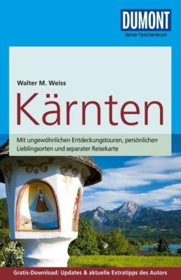 DuMont Reise-Taschenbuch E-Book: DuMont Reise-Taschenbuch Reiseführer Kärnten, Walter M. Weiss