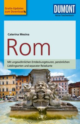 DuMont Reise-Taschenbuch E-Book: DuMont Reise-Taschenbuch Reiseführer Rom, Caterina Mesina