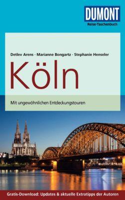 DuMont Reise-Taschenbuch E-Book: DuMont Reise-Taschenbuch Reiseführer Köln, Detlev Arens, Stephanie Henseler, Marianne Bongartz
