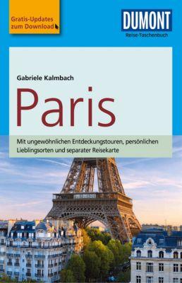 DuMont Reise-Taschenbuch E-Book: DuMont Reise-Taschenbuch Reiseführer Paris, Gabriele Kalmbach