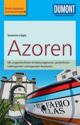 DuMont Reise-Taschenbuch E-Book: DuMont Reise-Taschenbuch Reiseführer Azoren, Susanne Lipps-Breda