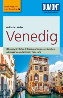 DuMont Reise-Taschenbuch E-Book: DuMont Reise-Taschenbuch Reiseführer Venedig, Walter M. Weiss