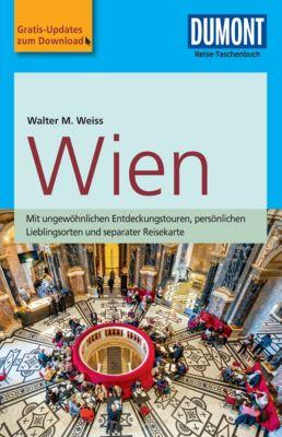 DuMont Reise-Taschenbuch E-Book: DuMont Reise-Taschenbuch Reiseführer Wien, Walter M. Weiss