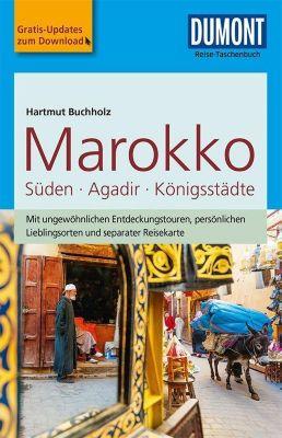 DuMont Reise-Taschenbuch Marokko, Süden, Agadir, Königsstädte - Hartmut Buchholz |