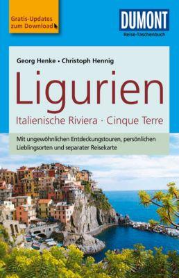 DuMont Reise-Taschenbuch Reiseführer Ligurien, Italienische Riviera,Cinque Terre, Georg Henke, Christoph Hennig
