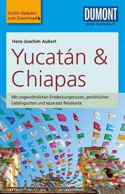 DuMont Reise-Taschenbuch Reiseführer Yucatan & Chiapas, Hans-Joachim Aubert