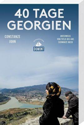 DuMont Reiseabenteuer 40 Tage Georgien, Constanze John