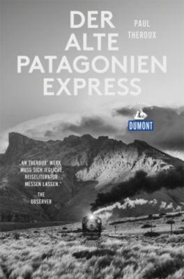 DuMont Reiseabenteuer Der alte Patagonien-Express, Paul Theroux