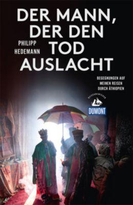 DuMont Reiseabenteuer Der Mann, der den Tod auslacht - Philipp Hedemann |